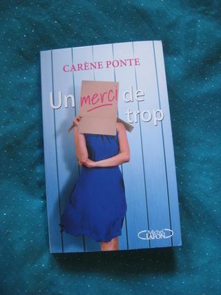 """Un merci de trop"" de Carène Ponte"
