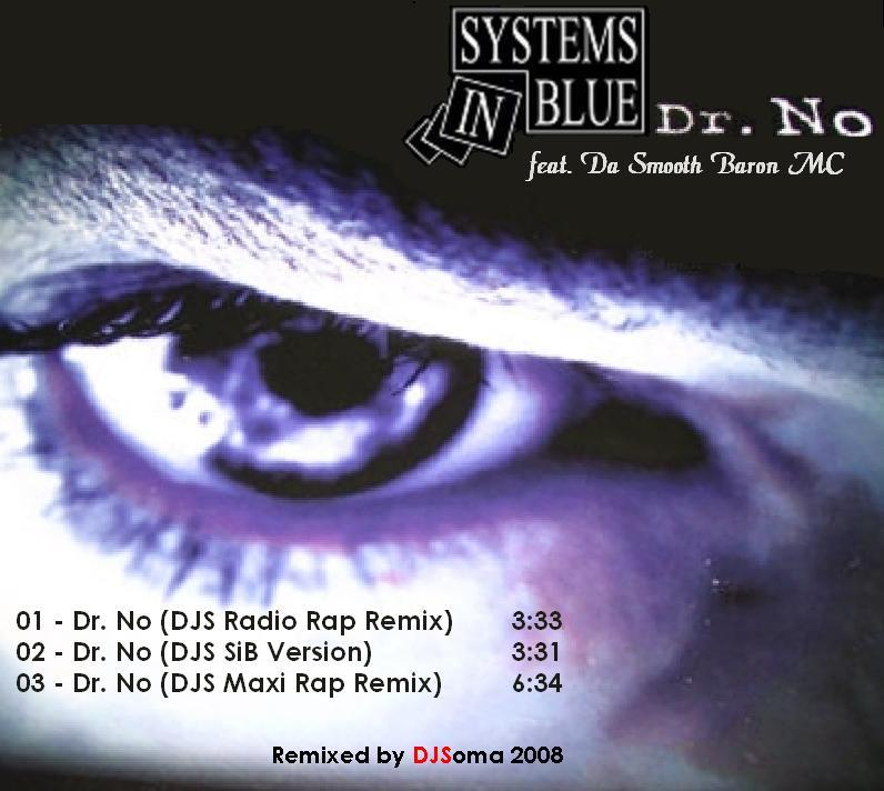 Systems In Blue feat. Da Smooth Baron MC - Dr. No  - Remixes