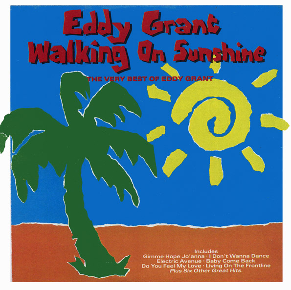 Walking On Sunshine - The Very Best Of Eddy Grant