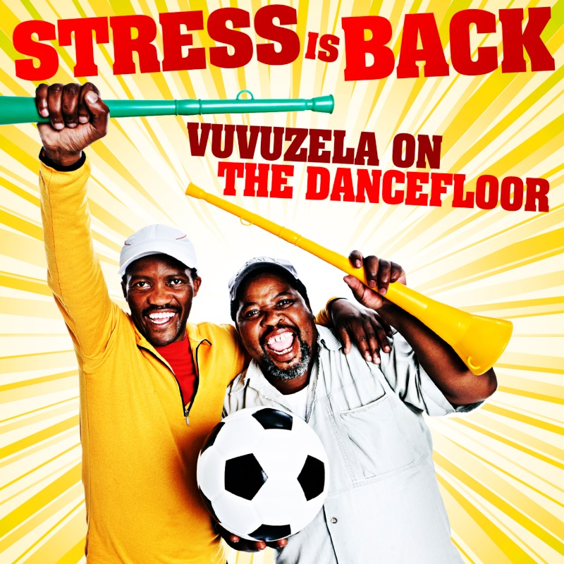 Stress Is Back - Vuvuzela On The Dancefloor