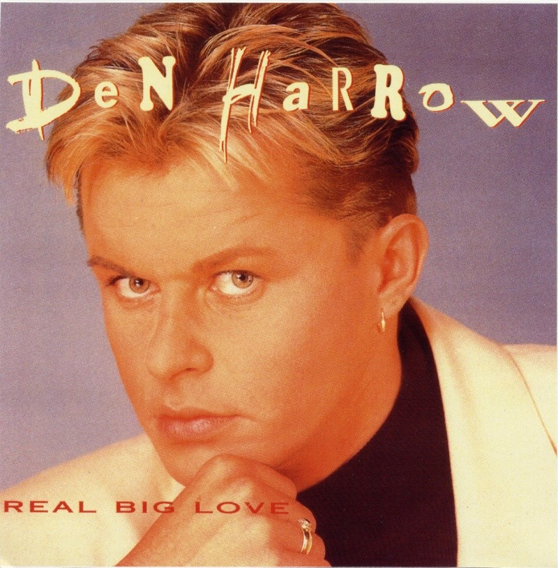 Den Harrow - Real Big Love