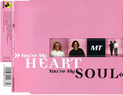 MT - You`re my Heart, You`re my Soul - Maxi