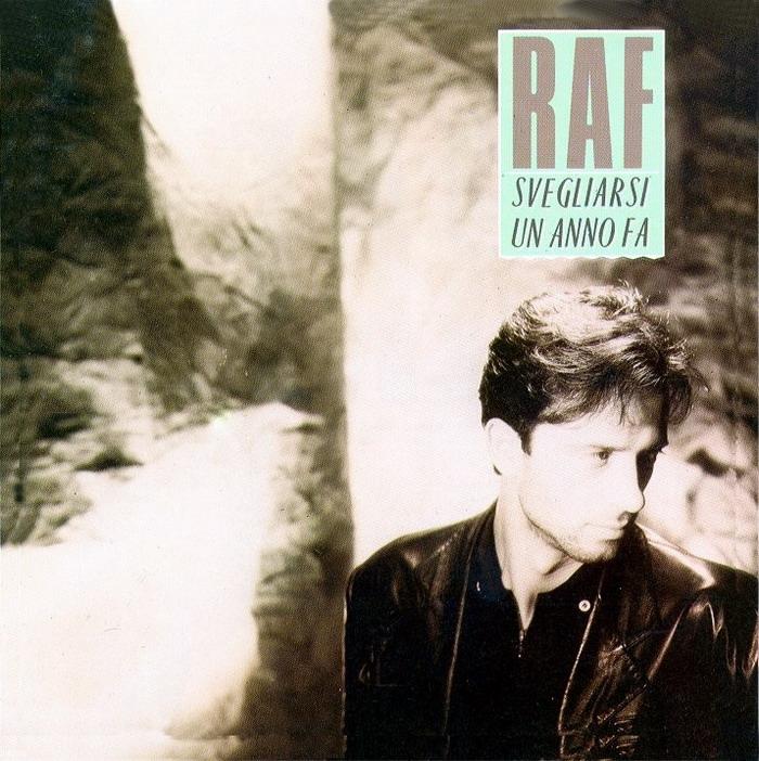 Raf - Svegliarsi Un Anno Fa A