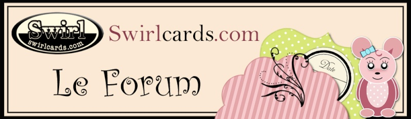 Swirlcards - le Forum Scrap