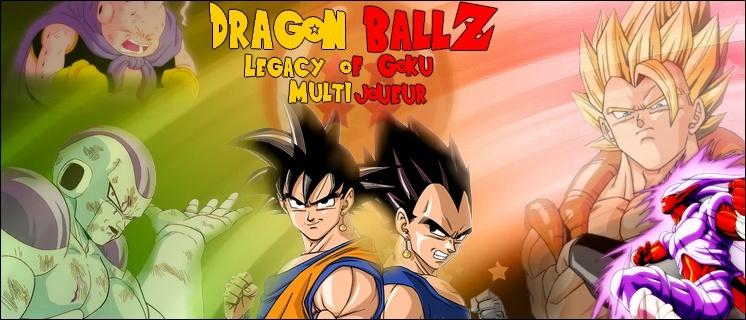 Legacy of Goku Multijoueur ( FERMER )