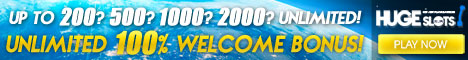 Huge Slots Casino 100% Welcome Bonus no limit