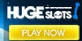 Huge Slots Casino 100% Welcome Bonus no limit