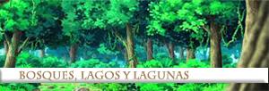 Bosques, Lagos y Lagunas
