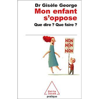 Gisèle George - Mon enfant s'oppose