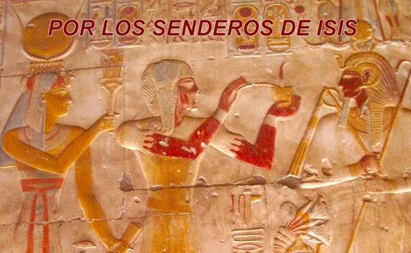 POR LOS SENDEROS DE ISIS