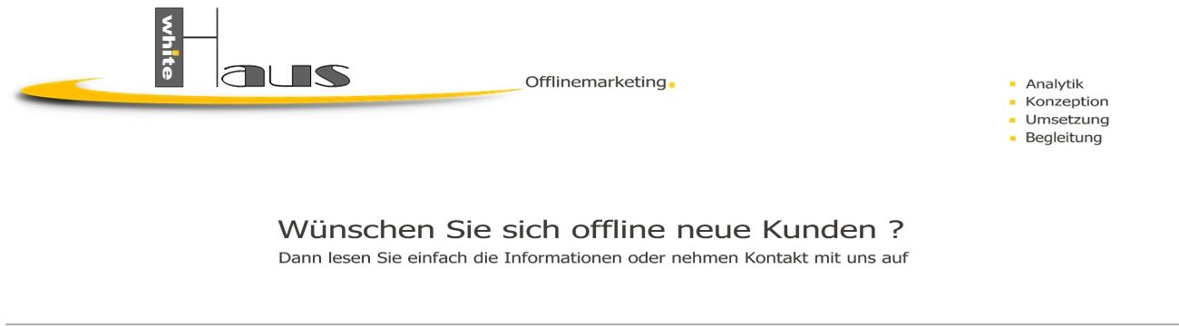 white Haus Offlinemarketing