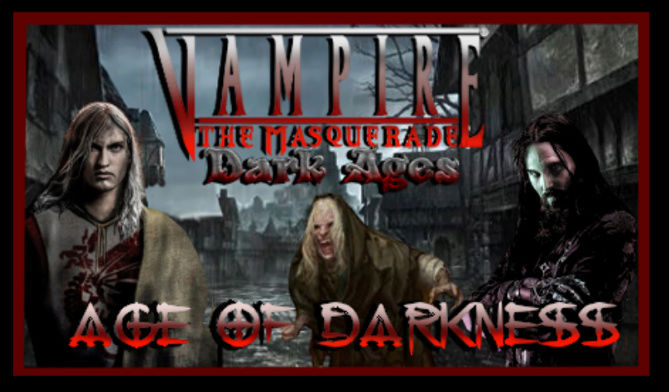 Vampire: DarkAges ...Age of Darkness
