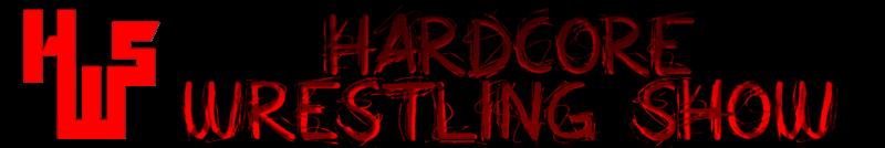 Hardcore Wrestling Show