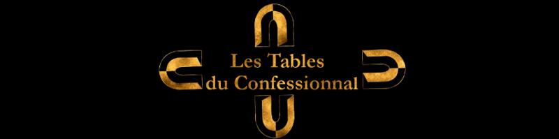 Les Tables du Confessionnal