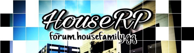 HouseRP | HouseFamily