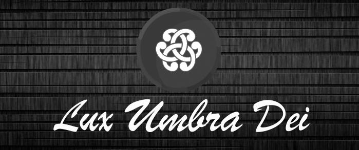 Lux Umbra Dei