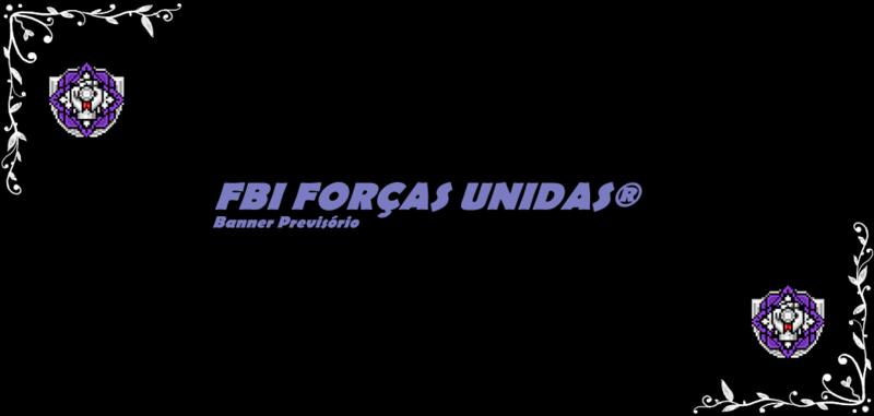 FBI FORÇAS UNIDAS®
