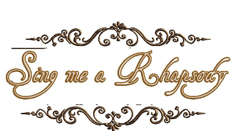 .::Sing me a Rhapsody::.